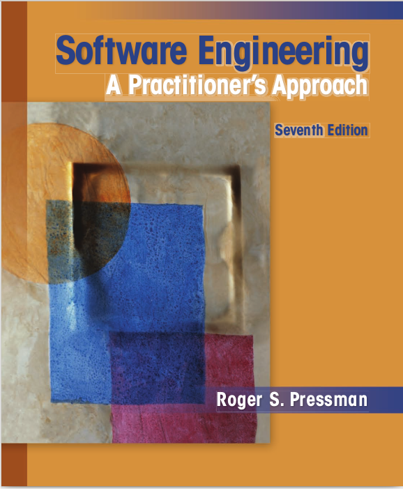 """R.  S.  Pressman,  """"Software  Engineering:  A  Practitioners  Approach"""",  McGraw  Hill, 7th edition, 2010"""